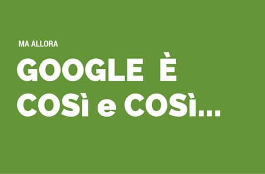 google è così e così